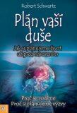 Plán Vaší duše - Robert Schwartz