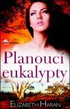 Planoucí eukalypty - Elizabeth Haran