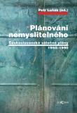 Plánování nemyslitelného - Petr Luňák