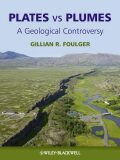 Plates vs Plumes : A Geological Controversy - Foulger Gillian R.