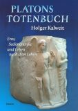 Platons Totenbuch - Holger Kalweit