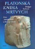 Platonská kniha mrtvých - Holger Kalweit
