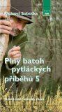 Plný batoh pytláckých příběhů V - Krutá daň lovecké vášni - Richard Sobotka