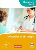 Pluspunkte Beruf: Erfolgreich in der Pflege B1 Kursbuch mit Audio-CD - Rebitzki Katrin