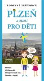 Plzeň a okolí pro děti - Petr Mazný,  Petr Flachs, ...