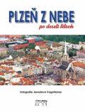 Plzeň z nebe po deseti letech - Jaroslav Vogeltanz, ...