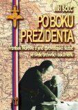 Po boku prezidenta - František Moravec a jeho zpravodajská služba ve světle archivních dokumentů - Jiří Šolc