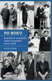 Po boku - Šestatřicet manželek našich premiérů (1918-2018) - Petr Zídek