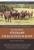 Po Čechách stezkami ušlechtilých koní - Rozehnal Vladimír, ...