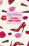 Po čem ženy touží - Fay Weldonová