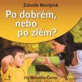 Po dobrém, nebo po zlém? - Zdeněk Matějček