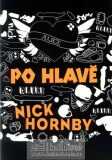 Po hlavě - Nick Hornby