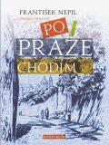 Po Praze chodím - František Nepil