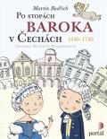 Po stopách baroka v Čechách 1648-1740 - Martin Bedřich