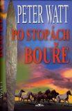 Po stopách bouře - Peter Watt