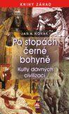 Po stopách černé bohyně - Jan A. Novák