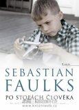 Po stopách člověka - Sebastian Faulks