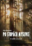 Po stopách myslivce - Ota Bouzek