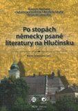 Po stopách německy psané literatury na Hlučínsku - Irena Šebestová