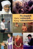 Po stopách světových náboženství - Hans Küng