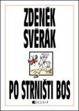 Zdeněk Svěrák – PO STRNIŠTI BOS - Zdeněk Svěrák