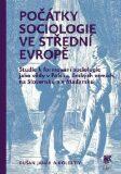 Počátky sociologie ve střední Evropě - Dušan Janák