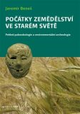 Počátky zemědělství ve Starém světě - Jaromír Beneš