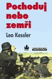 Pochoduj nebo zemři - Leo Kessler