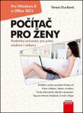 Počítač pro ženy pro Windows 8 a Office 2013 - Tereza Dusíková