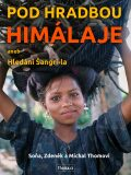 Pod hradbou Himálaje aneb Hledání Šangri-la - Soňa Thomová, ...