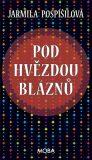 Pod hvězdou bláznů - Jarmila Pospíšilová