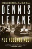 Pod rouškou noci - Dennis Lehane