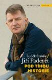 Pod tíhou historie - Jiří Padevět, ...