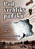 Pod vrchlíky padáků - Miroslav Řezníček