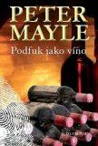 Podfuk jako víno - Peter Mayle