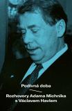 Podivná doba - Václav Havel, Adam Michnik