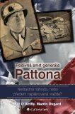 Podivná smrt generála Pattona - Bill O´Reilly, Martin Dugard
