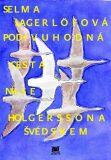 Podivuhodná cesta Nielse Holgerssona Švédskem - Selma Lagerlöfová