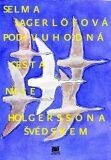 Podivuhodná cesta Nilse Holgerssona Švédskem - Selma Lagerlöfová