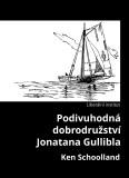 Podivuhodná dobrodružství Jonatana Gullibla - Ken Schoolland
