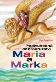 Podivuhodná dobrodružství Maria a Marka - Olga Tesařová