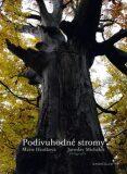 Podivuhodné stromy - Marie Hrušková