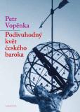 Podivuhodný květ českého baroka - Petr Vopěnka