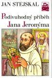 Podivuhodný příběh J. Jeronýma - Jan Stejskal