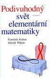Podivuhodný svět elementární matematiky - Zdeněk Půlpán, ...
