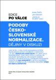 Podoby československé normalizace - Jan Mervart,  Kamil Činátl, ...