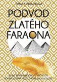 Podvod zlatého faraona - Petra Klabouchová
