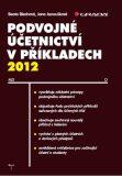Podvojné účetnictví v příkladech 2012 - Beata Blechová, ...
