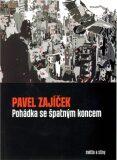 Pohádka se špatným koncem - Pavel Zajíček, ...