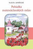 Pohádka svatováclavských oslav - Vlasta Javořická